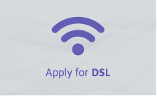 Apply to DSL